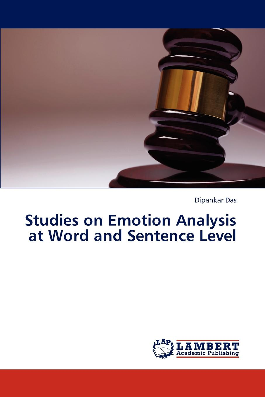 Dipankar Das Studies on Emotion Analysis at Word and Sentence Level hemingway style and the art of emotion