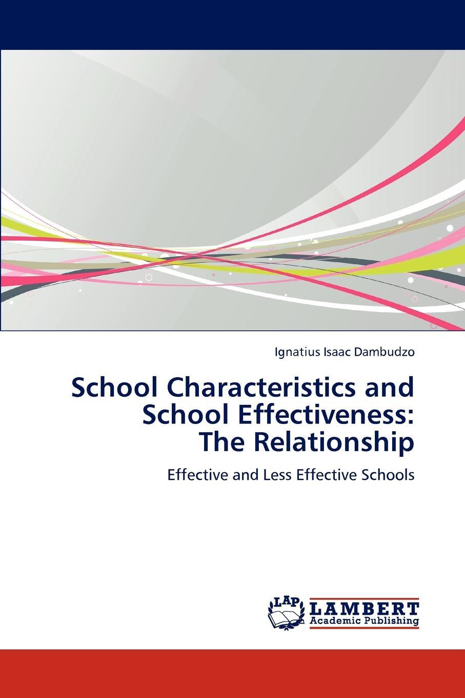 Ignatius Isaac Dambudzo School Characteristics and School Effectiveness. The Relationship megan tschannen moran trust matters leadership for successful schools