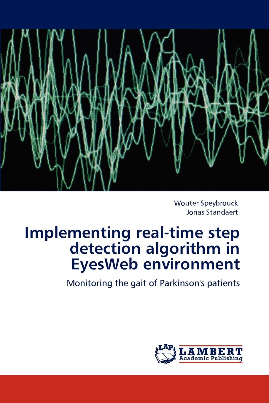Wouter Speybrouck, Jonas Standaert Implementing real-time step detection algorithm in EyesWeb environment patricia lightner parkinson s disease and me walking the path