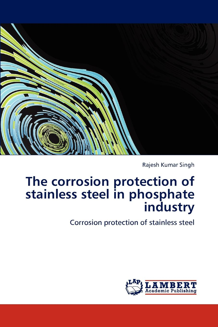 Rajesh Kumar Singh The Corrosion Protection of Stainless Steel in Phosphate Industry босоножки evita evita ev002awacov7