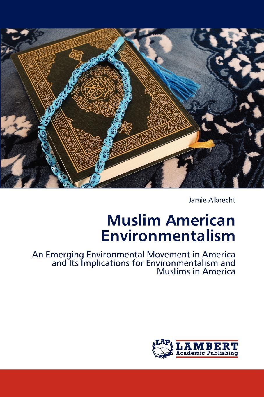 Jamie Albrecht Muslim American Environmentalism muslim