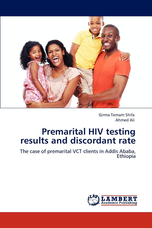 Girma Temam Shifa, Ahmed Ali Premarital HIV Testing Results and Discordant Rate недорго, оригинальная цена