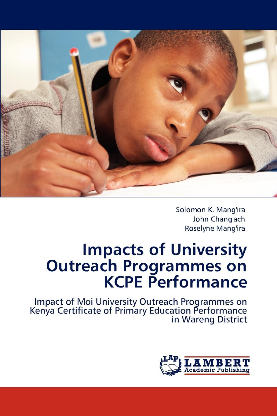 Solomon K. Mang'ira, John Chang'ach, Roselyne Mang'ira Impacts of University Outreach Programmes on Kcpe Performance amjad reba perception about ngo contribution towards education