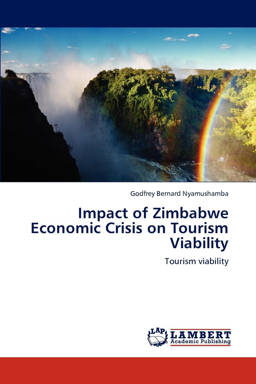 купить Godfrey Bernard Nyamushamba Impact of Zimbabwe Economic Crisis on Tourism Viability по цене 8777 рублей