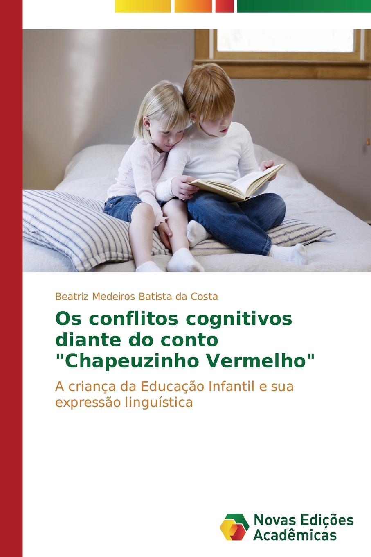 Medeiros Batista da Costa Beatriz Os conflitos cognitivos diante do conto Chapeuzinho Vermelho платье fadas fadas fa047ewbxvr7