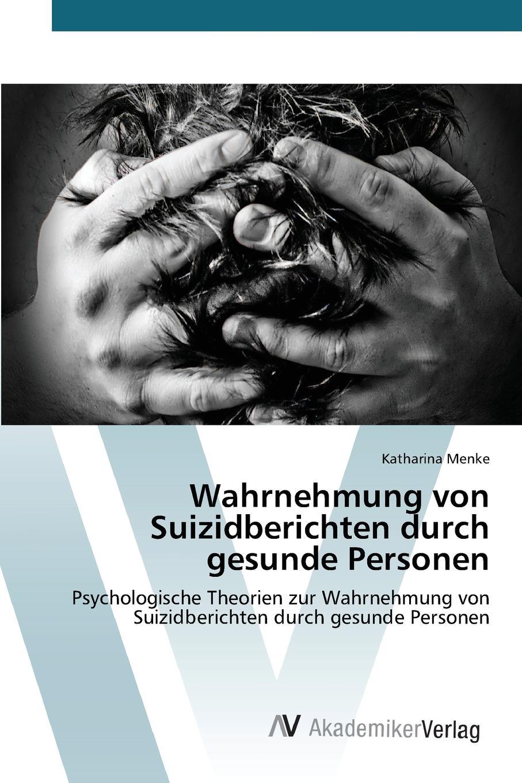 Menke Katharina Wahrnehmung von Suizidberichten durch gesunde Personen katharina beger die rolle der marketingabteilung