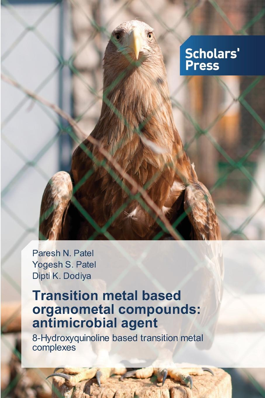 Patel Paresh N., Patel Yogesh S., Dodiya Dipti K. Transition metal based organometal compounds. antimicrobial agent clemens lamberth bioactive carboxylic compound classes pharmaceuticals and agrochemicals