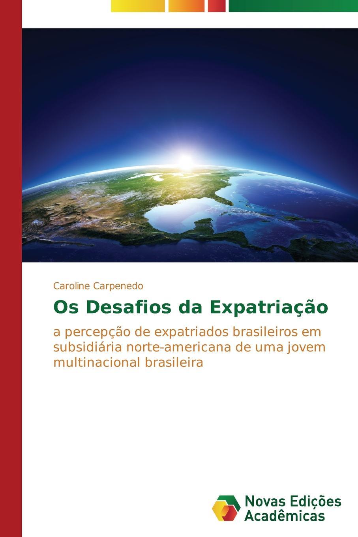 Carpenedo Caroline Os desafios da expatriacao двигатель os max kyosho ke21r 74018