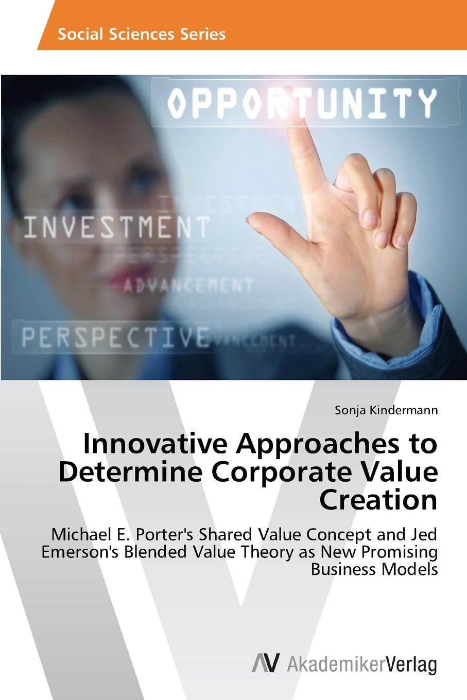Kindermann Sonja Innovative Approaches to Determine Corporate Value Creation jennifer meyer decision quality value creation from better business decisions