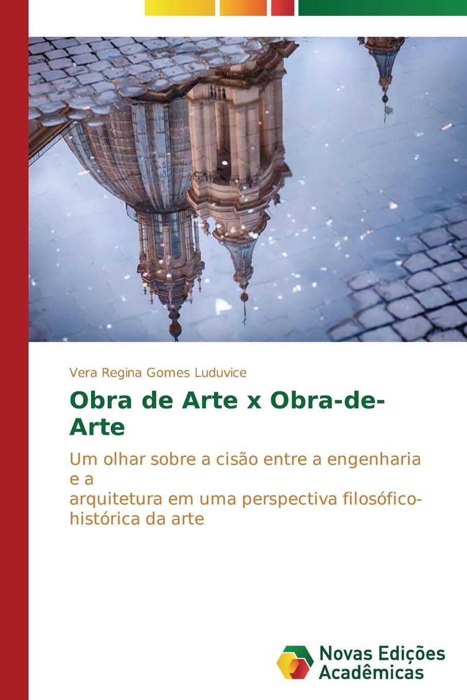 Gomes Luduvice Vera Regina Obra de Arte x Obra-de-Arte ольга брюзгина arte de orfebreria kubachi