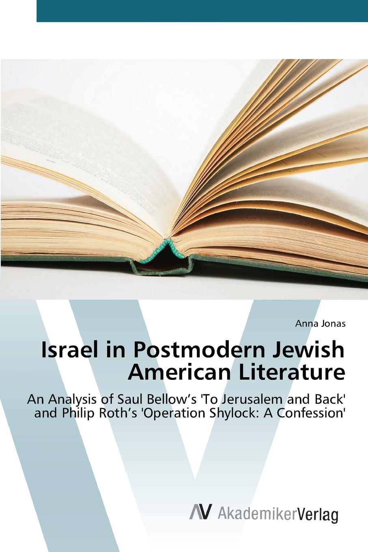 Jonas Anna Israel in Postmodern Jewish American Literature mikhail rosen jewish happiness in israel