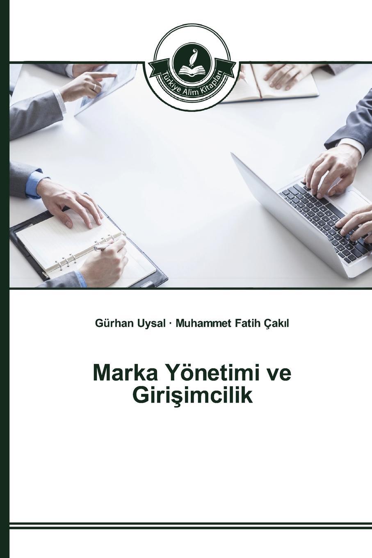 Uysal Gürhan, Çakıl Muhammet Fatih Marka Yonetimi ve Girisimcilik цена