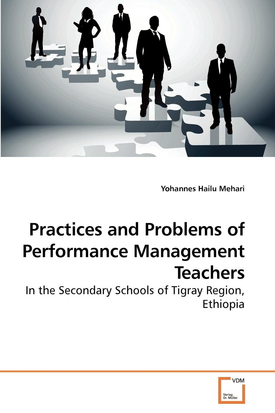 Yohannes Hailu Mehari Practices and Problems of Performance Management Teachers girma shimelis muluneh teachers performance appraisal system