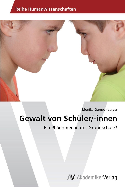 Gumpenberger Monika Gewalt von Schuler/-innen marc rohde bullying als gewaltphanomen an schulen