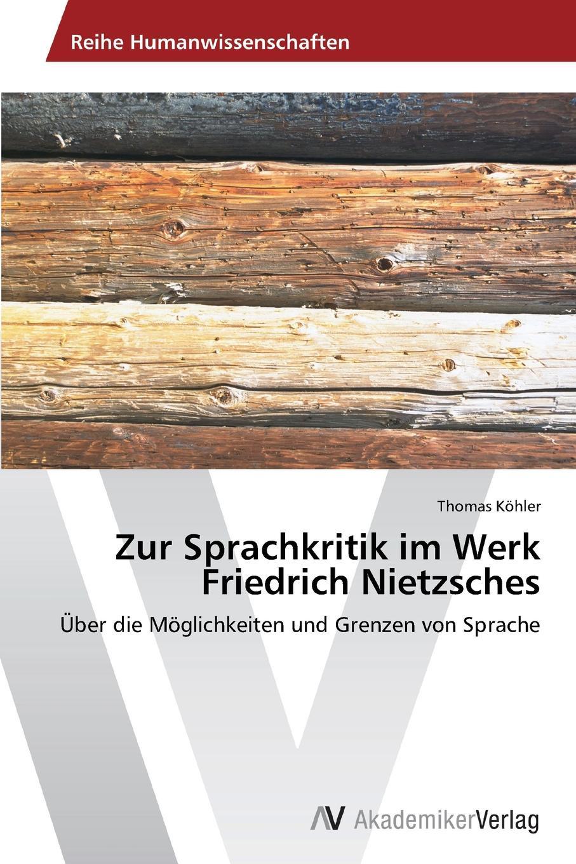 Kohler Thomas Zur Sprachkritik im Werk Friedrich Nietzsches