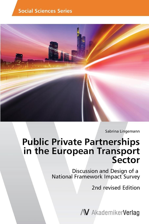 Lingemann Sabrina Public Private Partnerships in the European Transport Sector предупреждающий знак public transport facilities 60cm