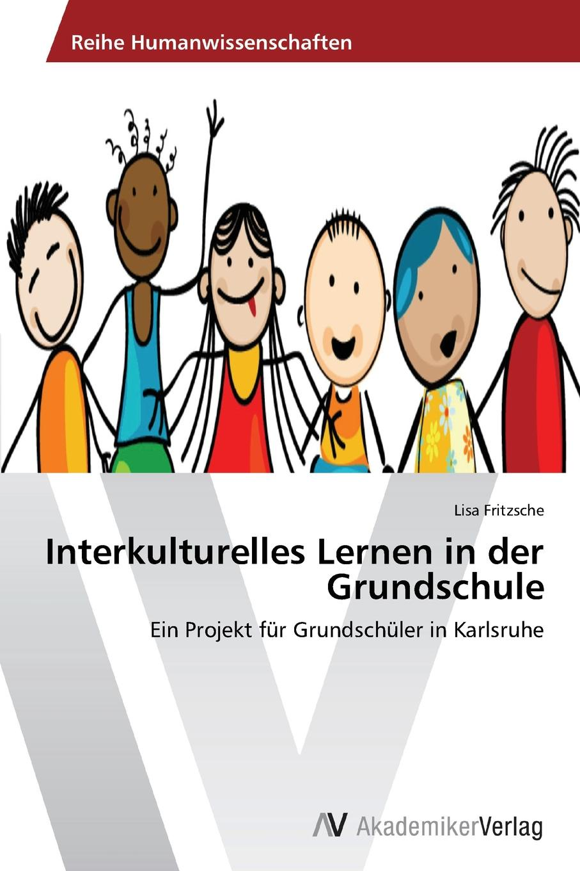 цена Fritzsche Lisa Interkulturelles Lernen in der Grundschule онлайн в 2017 году