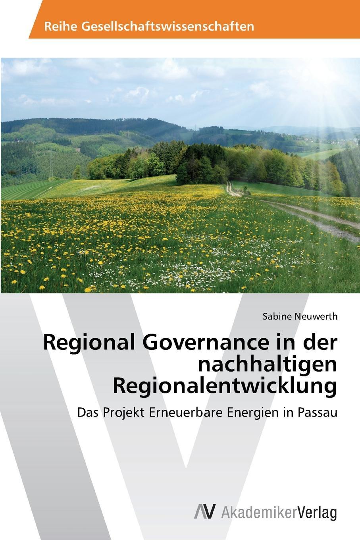Neuwerth Sabine Regional Governance in der nachhaltigen Regionalentwicklung thomas kellner erneuerbare energien im mehrfamilienhaus