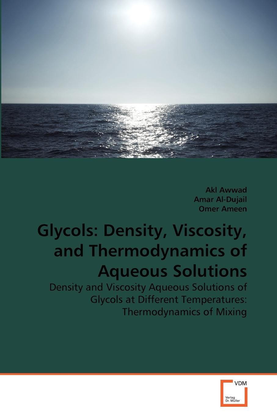 Akl Awwad, Amar Al-Dujail, Omer Ameen Glycols. Density, Viscosity, and Thermodynamics of Aqueous Solutions yogesh sharma c a guide to the economic removal of metals from aqueous solutions