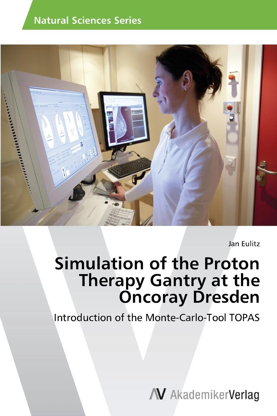 Eulitz Jan Simulation of the Proton Therapy Gantry at the Oncoray Dresden eulitz jan simulation of the proton therapy gantry at the oncoray dresden