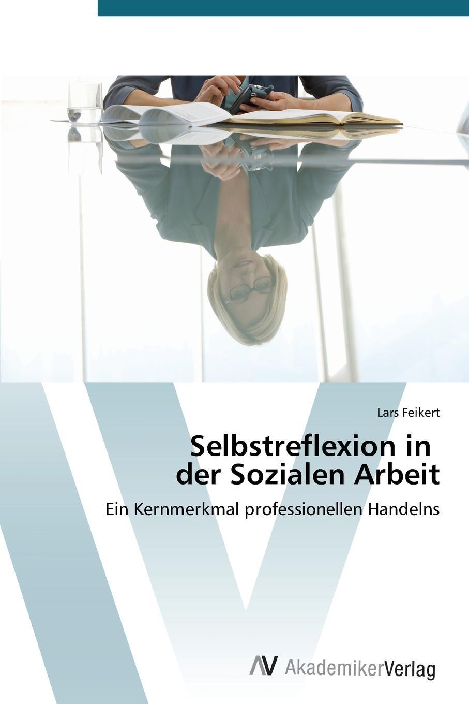 Feikert Lars Selbstreflexion in der Sozialen Arbeit недорого