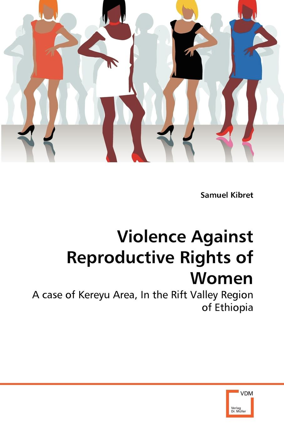 Samuel Kibret Violence Against Reproductive Rights of Women gender inequity and reproductive health status of rural women