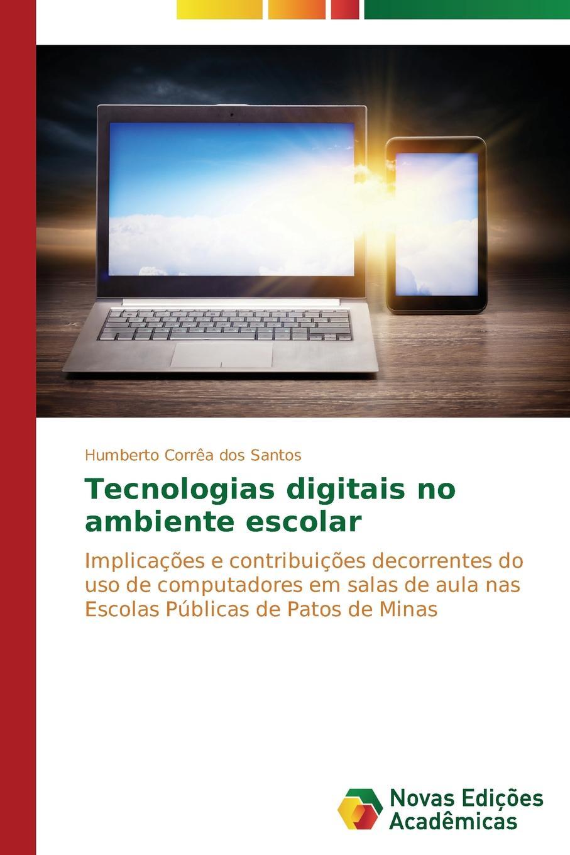 Corrêa dos Santos Humberto Tecnologias digitais no ambiente escolar jodas ademir da silva uso do padrao mvc em metodos ageis