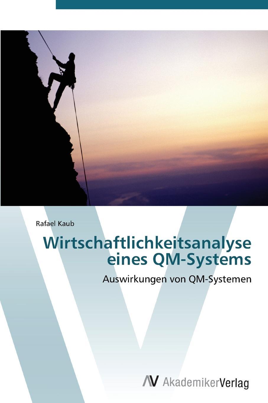 Kaub Rafael Wirtschaftlichkeitsanalyse eines QM-Systems