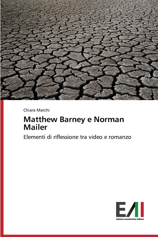 Marchi Chiara Matthew Barney e Norman Mailer