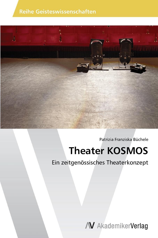 Büchele Patrizia Franziska Theater KOSMOS fritz mayer poetischer kosmos