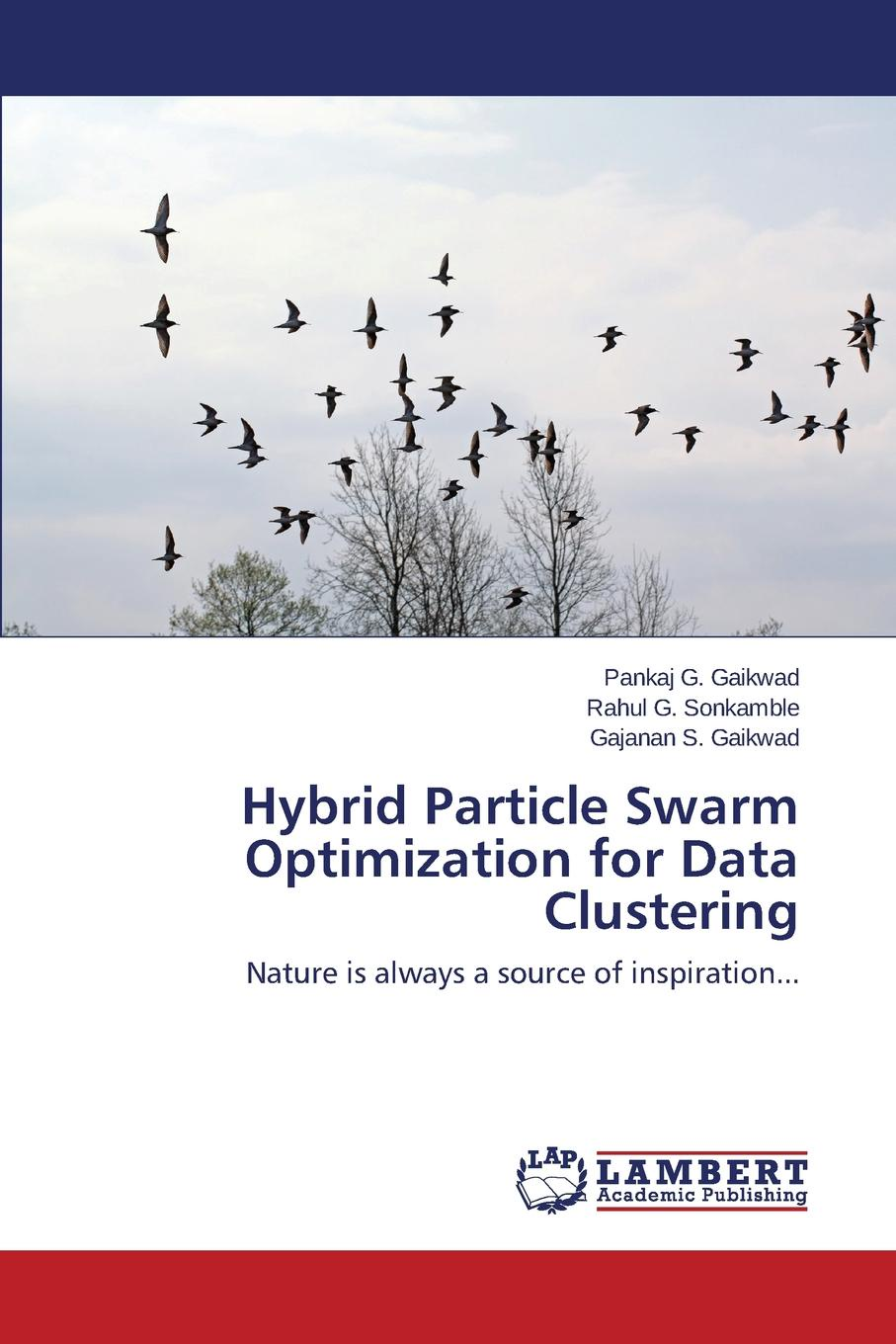 Gaikwad Pankaj G., Sonkamble Rahul G., Gaikwad Gajanan S. Hybrid Particle Swarm Optimization for Data Clustering цены