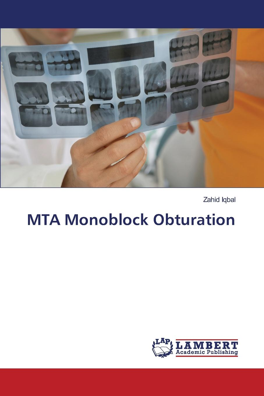 Iqbal Zahid MTA Monoblock Obturation new concepts in endodontic diagnosis