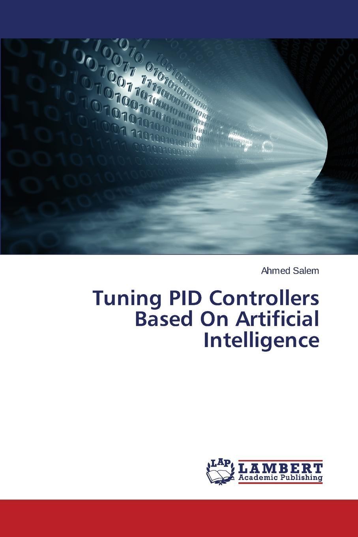 лучшая цена Salem Ahmed Tuning PID Controllers Based On Artificial Intelligence