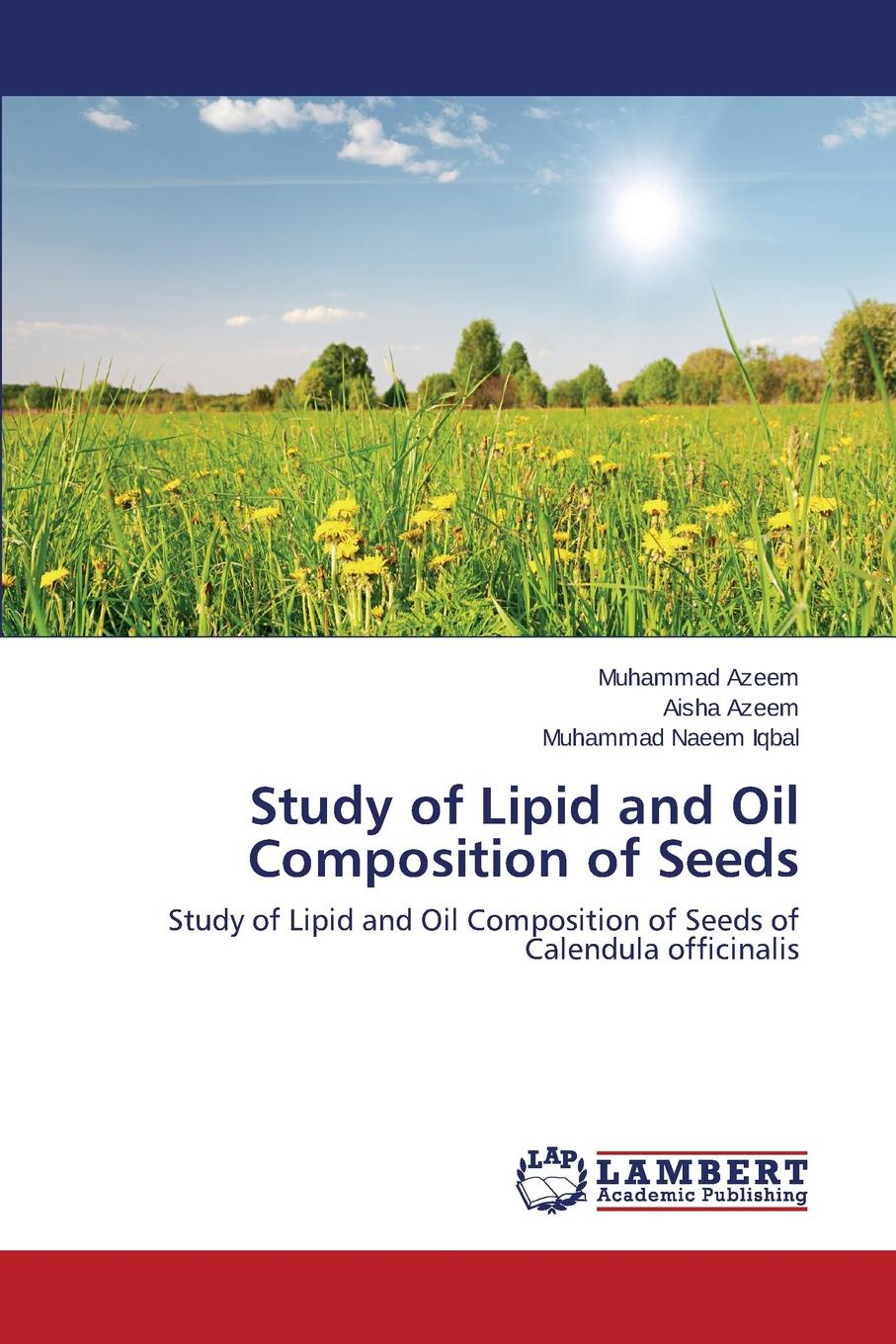 Azeem Muhammad, Azeem Aisha, Iqbal Muhammad Naeem Study of Lipid and Oil Composition of Seeds ameenah gurib fakim novel plant bioresources applications in food medicine and cosmetics