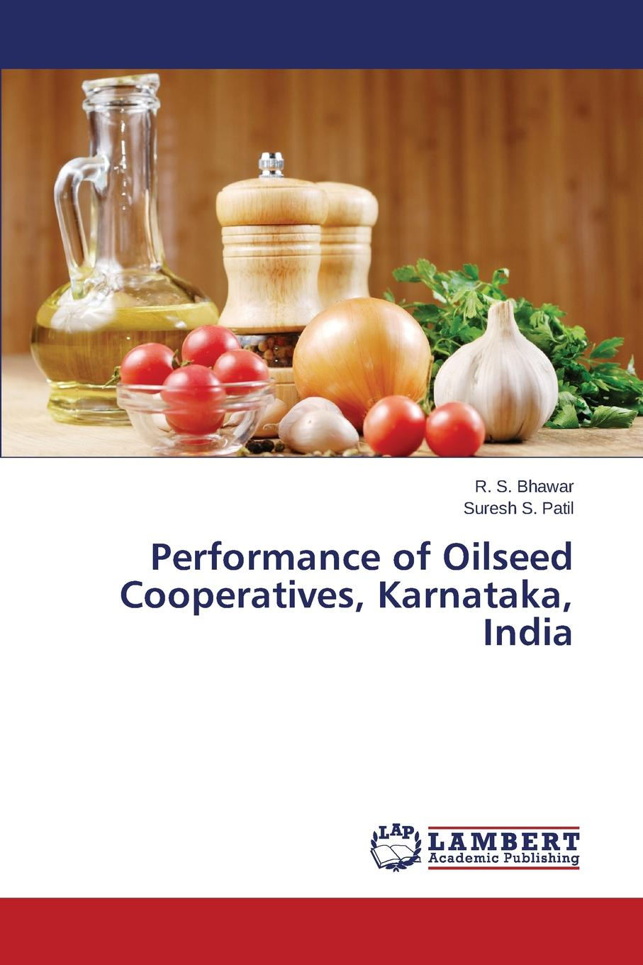Bhawar R. S., Patil Suresh S. Performance of Oilseed Cooperatives, Karnataka, India недорго, оригинальная цена