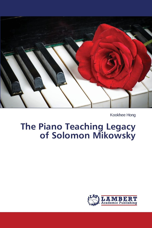 Hong Kookhee The Piano Teaching Legacy of Solomon Mikowsky russian teachers