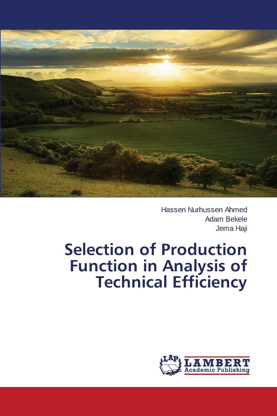 Ahmed Hassen Nurhussen, Bekele Adam, Haji Jema Selection of Production Function in Analysis of Technical Efficiency legumes