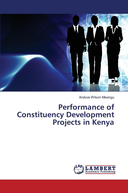 Wilson Mwangu Andove Performance of Constituency Development Projects in Kenya david manoa wildlife projects implementation in kenya key determinant factors