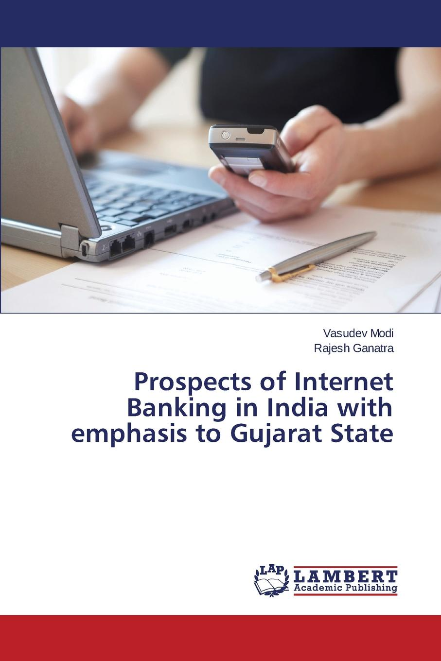 Modi Vasudev, Ganatra Rajesh Prospects of Internet Banking in India with emphasis to Gujarat State banking reforms and agricultural finance in india