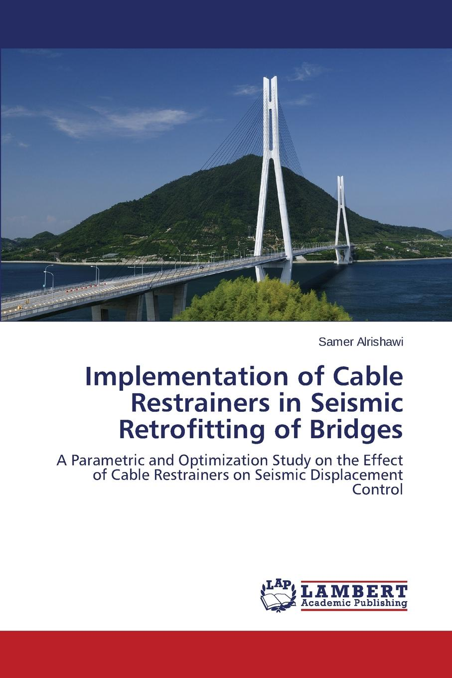 Alrishawi Samer Implementation of Cable Restrainers in Seismic Retrofitting of Bridges you lin xu wind effects on cable supported bridges
