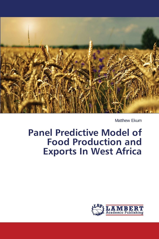 Ekum Matthew Panel Predictive Model of Food Production and Exports In West Africa