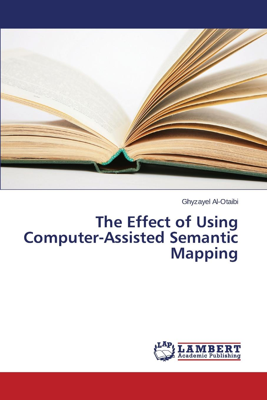 Al-Otaibi Ghyzayel The Effect of Using Computer-Assisted Semantic Mapping цена