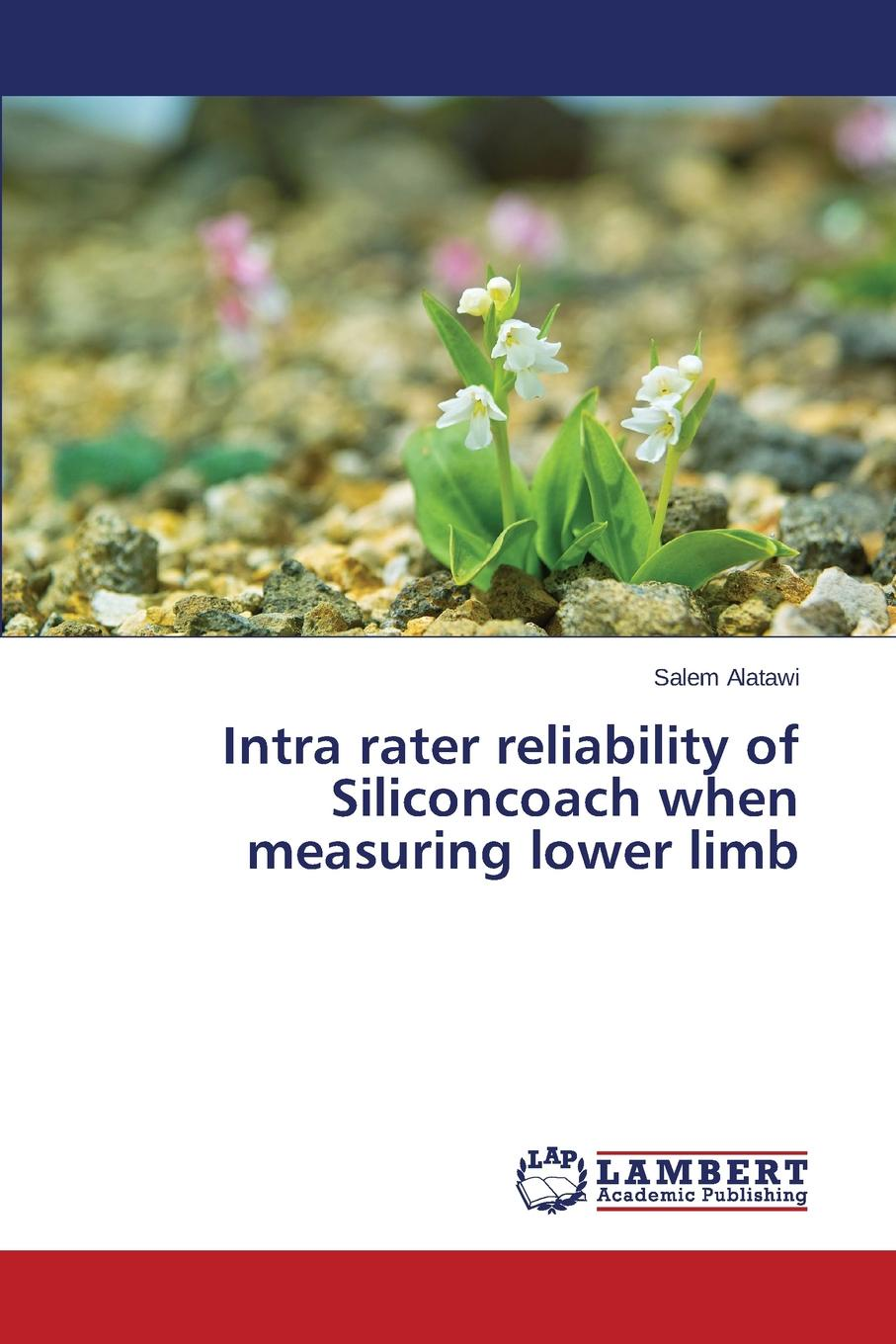 Alatawi Salem Intra rater reliability of Siliconcoach when measuring lower limb gait and balance performance in stroke survivors