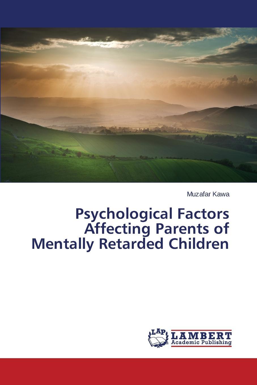 Kawa Muzafar Psychological Factors Affecting Parents of Mentally Retarded Children behaviour skills of mentally retarded children