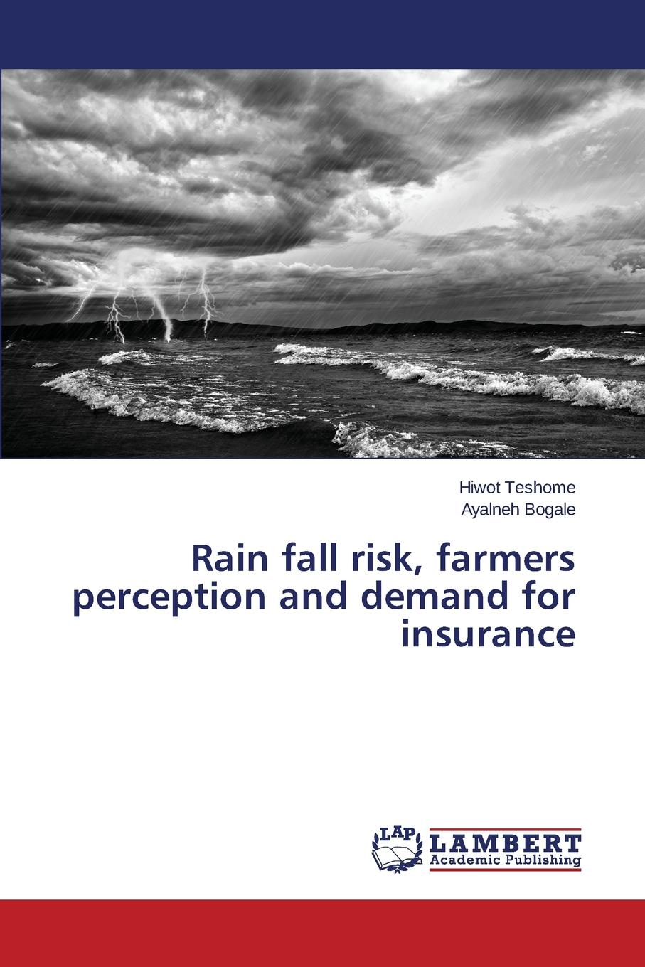 Teshome Hiwot, Bogale Ayalneh Rain fall risk, farmers perception and demand for insurance diriba fufa quality analysis of farmers chickpea seed sources in ethiopia