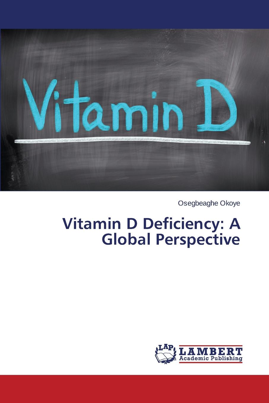 Okoye Osegbeaghe Vitamin D Deficiency. A Global Perspective цены