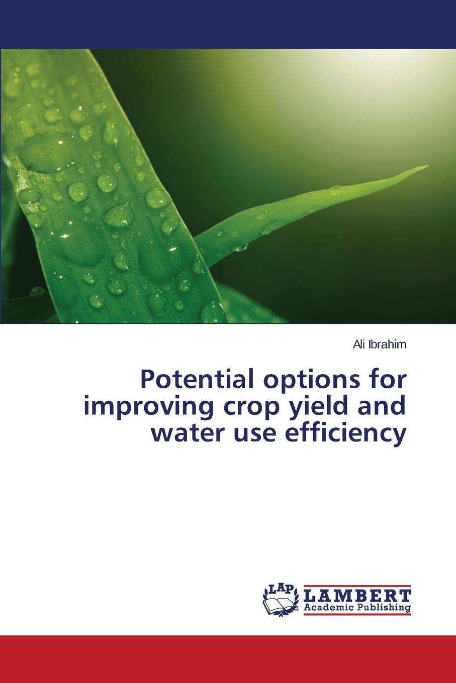 IBRAHIM Ali Potential options for improving crop yield and water use efficiency parvaiz ahmad legumes under environmental stress yield improvement and adaptations