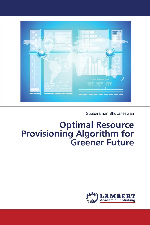 Bhuvaneswari Subbaraman Optimal Resource Provisioning Algorithm for Greener Future green home computing for dummies®