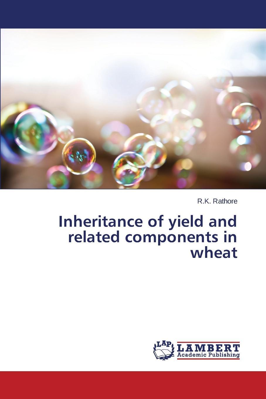 цены на Rathore R.K. Inheritance of yield and related components in wheat  в интернет-магазинах