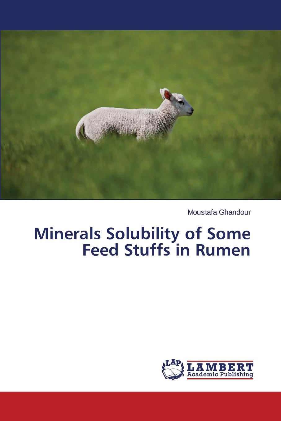 Ghandour Moustafa Minerals Solubility of Some Feed Stuffs in Rumen bioavailability and solubility equilibria of heavy metals in soils